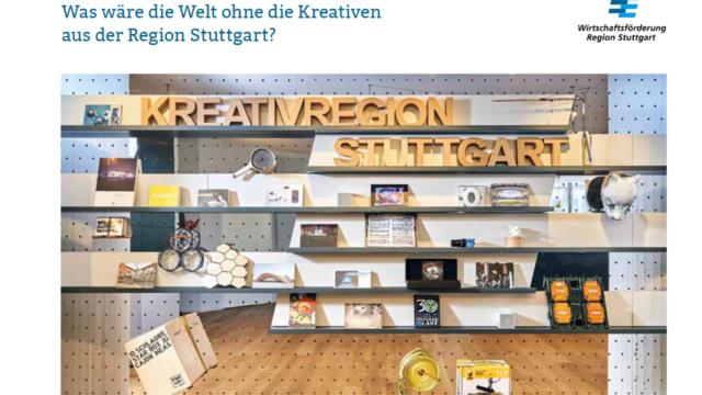 Was wäre die Welt ohne Kreative aus der Region Stuttgart?